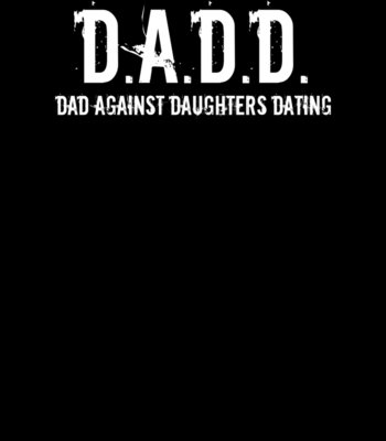 D A D D Dad Against Daughters Dating ctp
