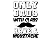 Dads With Class Have A Moustache wtp