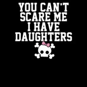 000297 You Can t Scare Me I Have A Daughters ctp