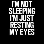 I m Not Sleeping I m Just Resting My Eyes ctp